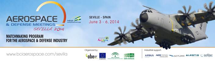 Aerospace & Defense Meetings: Encuentros de negocios internacionales de la industria aeroespacial y de defensa en Sevilla. 3-6 junio de 2014 . #ADMSevilla